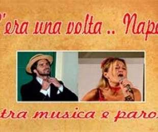 C'era una volta Napoli tra musica e parole